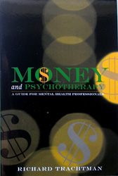 Money and Psychotherapy: A Guide for Mental Health Professionals by Dr. Richard Trachtman